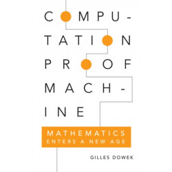 Computation, Proof, Machine: Mathematics Enters a New Age