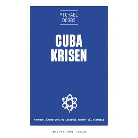 Cubakrisen: Kennedy, Khrusjtjov og Castro på randen af atomkrig