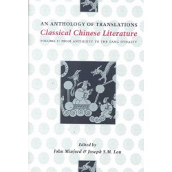 Classical Chinese Literature: An Anthology of Translations: From Antiquity to the Tang Dynasty