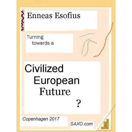 Turning towards a Civilized European Future