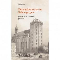 Det smukke kranie fra Købmagergade: Roman om to historieske personer