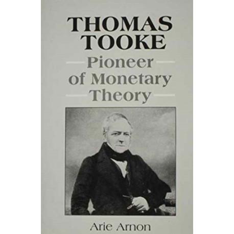 Thomas Tooke: Pioneer of Monetary Theory