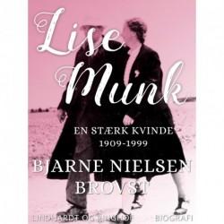 Lise Munk. En Stærk Kvinde 1909-1999