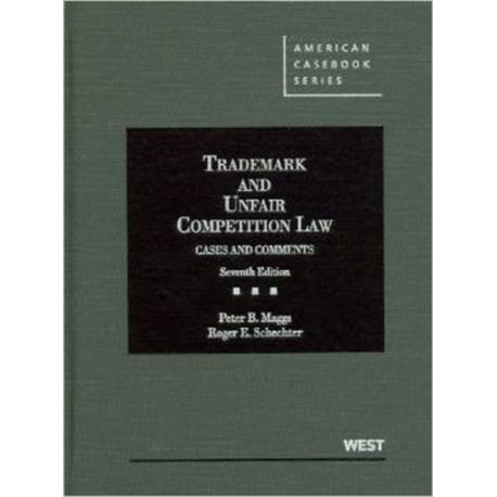 Trademark and Unfair Competition Law: Cases and Comments, 7th
