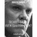 Treholt-sagen: Hvem svigtede hvem