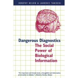 Dangerous Diagnostics: The Social Power of Biological Information