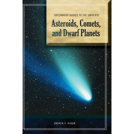Guide to the Universe: Asteroids, Comets, and Dwarf Planets