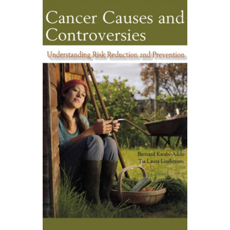 Cancer Causes and Controversies: Understanding Risk Reduction and Prevention