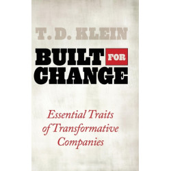 Built for Change: Essential Traits of Transformative Companies