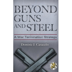 Beyond Guns and Steel: A War Termination Strategy