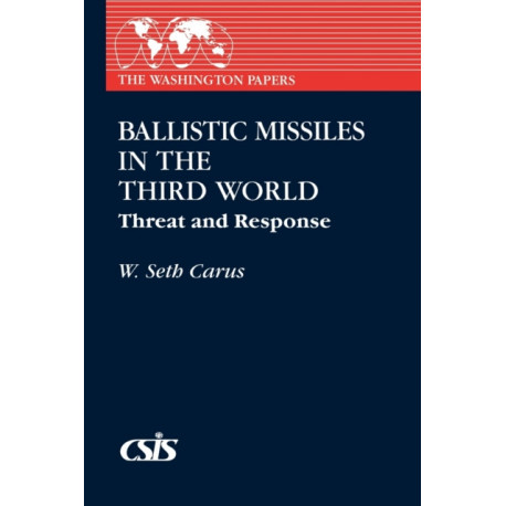 Ballistic Missiles in the Third World: Threat and Response