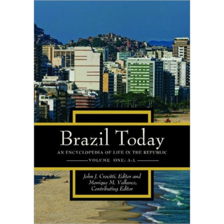 Brazil Today [2 volumes]: An Encyclopedia of Life in the Republic