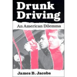 Drunk Driving: An American Dilemma