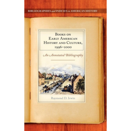 Books on Early American History and Culture, 1996-2000: An Annotated Bibliography