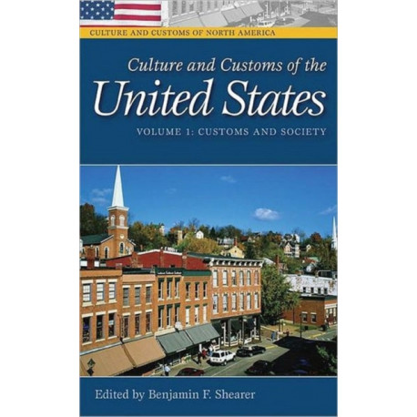 Culture and Customs of the United States [2 volumes]