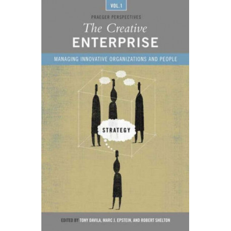 The Creative Enterprise [3 volumes]: Managing Innovative Organizations and People