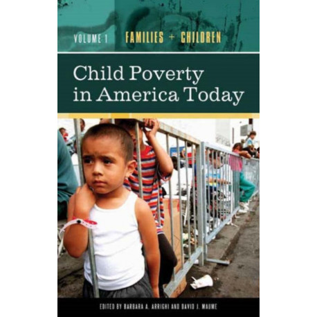 Child Poverty in America Today [4 volumes]