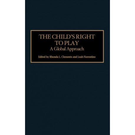 The Child's Right to Play: A Global Approach
