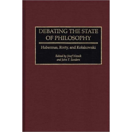 Debating the State of Philosophy: Habermas, Rorty, and Kolakowski