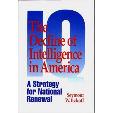 The Decline of Intelligence in America: A Strategy for National Renewal