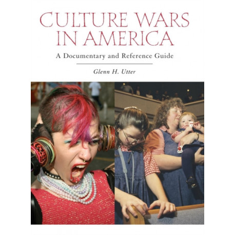 Culture Wars in America: A Documentary and Reference Guide