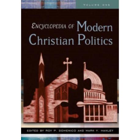 Encyclopedia of Modern Christian Politics [2 volumes]