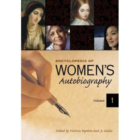 Encyclopedia of Women's Autobiography [2 volumes]