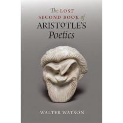 "The Lost Second Book of Aristotle's ""Poetics"""