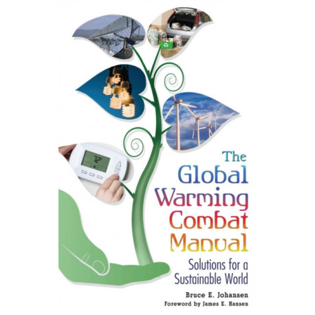 The Global Warming Combat Manual: Solutions for a Sustainable World