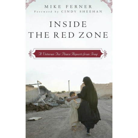 Inside the Red Zone: A Veteran For Peace Reports from Iraq