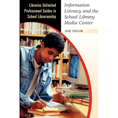 Information Literacy and the School Library Media Center
