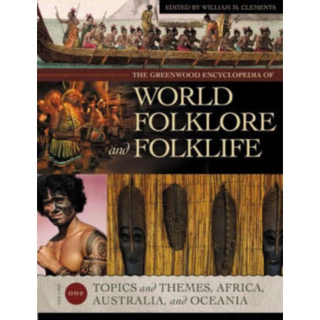 The Greenwood Encyclopedia of World Folklore and Folklife [4 volumes]