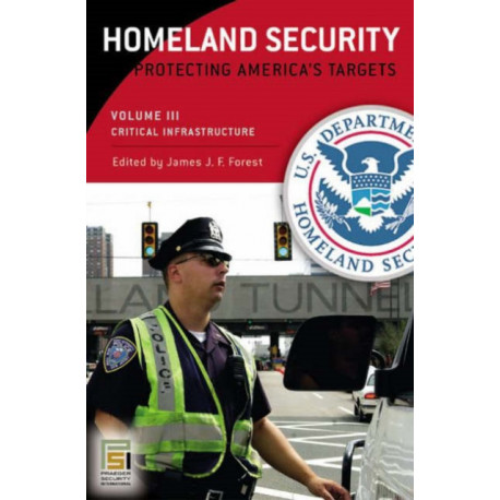 Homeland Security [3 volumes]: Protecting America's Targets