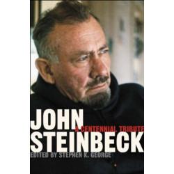 John Steinbeck: A Centennial Tribute