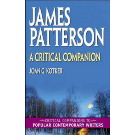 James Patterson: A Critical Companion