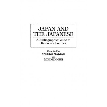 Japan and the Japanese: A Bibliographic Guide to Reference Sources