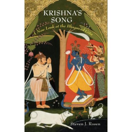 Krishna's Song: A New Look at the Bhagavad Gita
