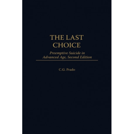 The Last Choice: Preemptive Suicide in Advanced Age, 2nd Edition