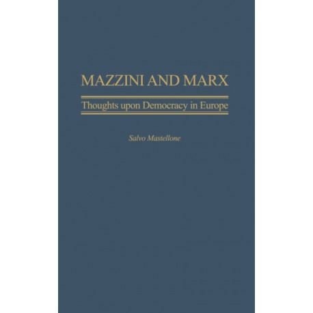 Mazzini and Marx: Thoughts Upon Democracy in Europe