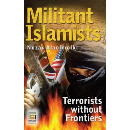 Militant Islamists: Terrorists without Frontiers