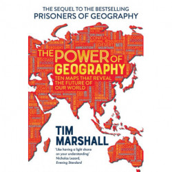 The Power of Geography: Ten maps that reveal the future of global politics