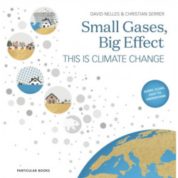 Small Gases, Big Effect: This Is Climate Change