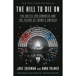 Hill to Die On: The Battle for Congress and the Future of Trump's America