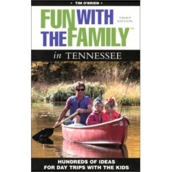 Fun with the Family in Tennessee, 3rd: Hundreds of Ideas for Day Trips with the Kids