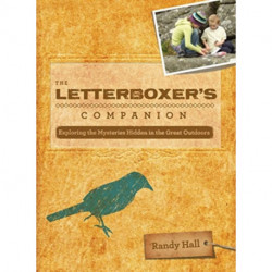 The Letterboxer's Companion: Exploring the Mysteries Hidden in the Great Outdoors