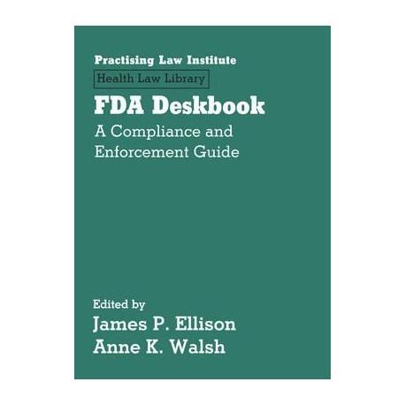 FDA Deskbook: A Compliance and Enforcement Guide