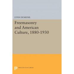 Freemasonry and American Culture, 1880-1930