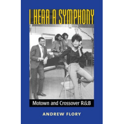 I Hear a Symphony: Motown and Crossover R&B