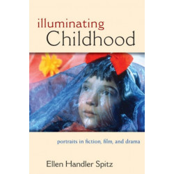 Illuminating Childhood: Portraits in Fiction, Film and Drama