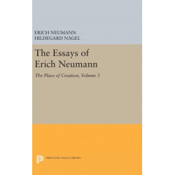 The Essays of Erich Neumann, Volume 3: The Place of Creation